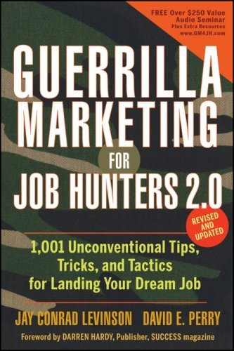 Guerrilla Marketing for Job Hunters 2.0 3.0 - Career Search, Job Hunt, Interview Questions